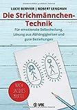 Die Strichmännchen-Technik: Für emotionale Selbstheilung, Lösung aus Abhängigkeiten und für gute Beziehungen - nach…