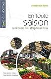 En toute saison - Le marché des fruits et légumes en France