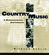 [Country Music: A Biographical Dictionary] (By: Richard Carlin) [published: December, 2002]