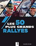 Les 50 plus grands rallyes...