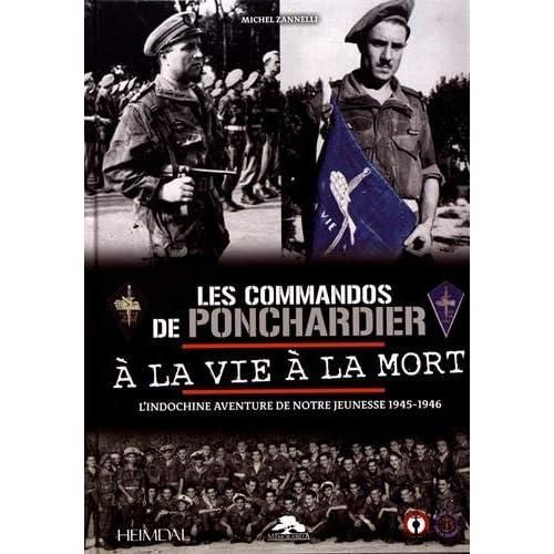 Les commandos de Ponchardier à la vie à la mort : L'Indochine aventure de notre jeunesse 1945-1946