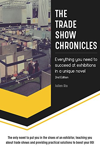 the-trade-show-chronicles-everything-you-need-to-succeed-at-exhibitions-in-a-unique-novel-2nd-editio