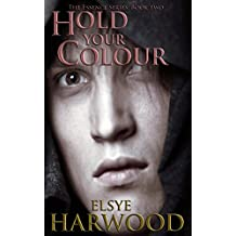 Hold Your Colour (The Essence Series Book 2)