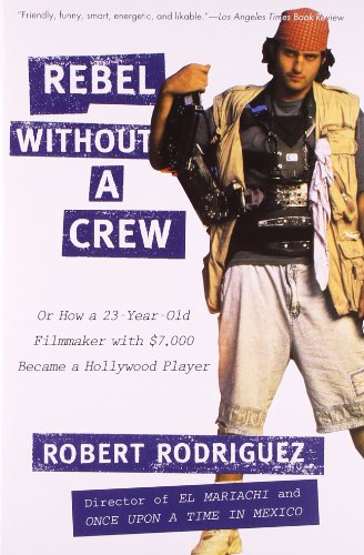 Preisvergleich Produktbild Rebel without a Crew: Or How a 23-Year-Old Filmmaker With $7, 000 Became a Hollywood Player