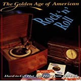 The Golden Age of American Rock 'n' Roll Vol.1: Hard-to-Get Hot 100 Hits from 1954-1963