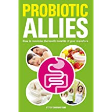Probiotic Allies: How to Maximise the Health Benefits of Your Microflora