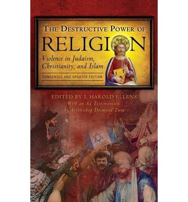 By J Harold Ellens ( Author ) [ Destructive Power of Religion: Violence in Judaism, Christianity, and Islam (Updated) Psychology, Religion, and Spirituality By May-2007 Hardcover