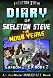 Diary of Minecraft Skeleton Steve the Noob Years - Season 2 Episode 2 (Book 8): Unofficial Minecraft Books for Kids, Teens, Nerds - Adventure Fan Fiction Collection - Skeleton Steve the Noob Years
