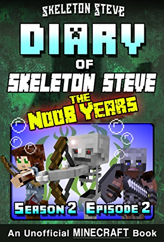 Diary of Minecraft Skeleton Steve the Noob Years - Season 2 ...