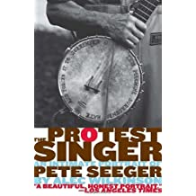 The Protest Singer: An Intimate Portrait of Pete Seeger by Alec Wilkinson (2010-06-08)