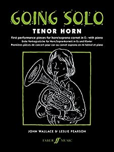 Going Solo: (Tenor Horn and Piano) (Faber Edition: Going Solo)