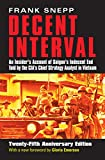 Decent Interval: An Insider's Account of Saigon's Indecent End Told by the CIA's Chief Strategy Analyst in Vietnam (English Edition)