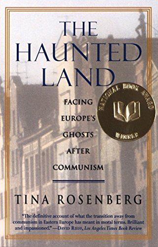 The Haunted Land: Facing Europe's Ghosts After Communism -