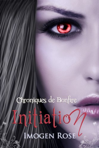 Académie Bonfire, Tome 1: Initiation (Chroniques de Bonfire) par Imogen Rose