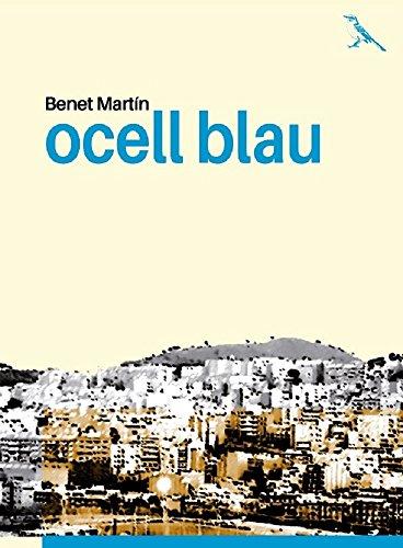 Ocell blau (Catalan Edition) por Benet Martin