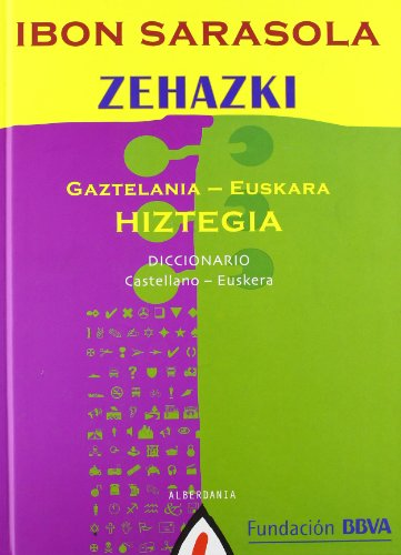 Zehazki: Gaztelania-euskara hiztegia. Diccionario castellano-euskera (Bildumaz kanpokoak / Fuera de colección) por Ibon Sarasola