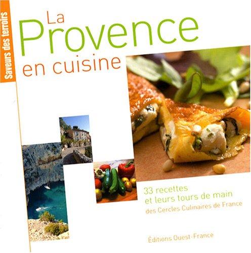 La Provence en cuisine : 33 recettes et leurs tours de main par Claude Herlédan