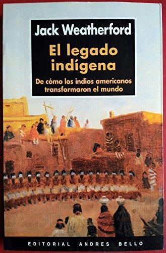 Legado indigena, el por Jack Weatherford