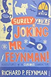 Surely You're Joking Mr Feynman: Adventures of a Curious Character as Told to Ralph Leighton - Richard P Feynman
