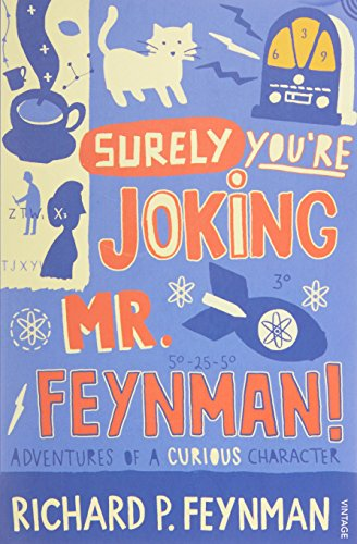Surely You're Joking Mr Feynman: Adventures of a Curious Character as Told to Ralph Leighton por Richard P Feynman