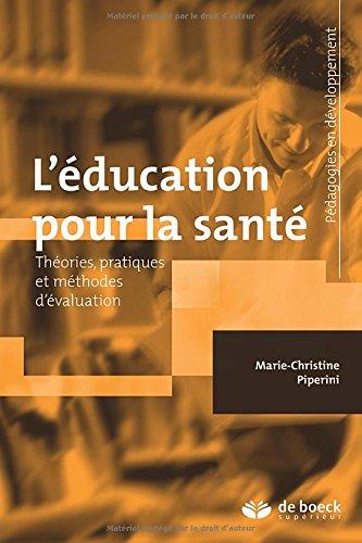 L'éducation pour la santé - Théories, pratiques et méthodes d'évaluation