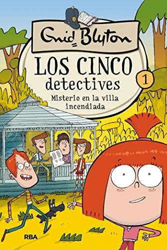 Los cinco detectives #1. Misterio en la villa incendiada (INOLVIDABLES)