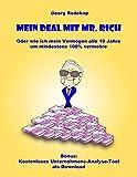 Mein Deal mit Mr. Rich: Oder wie ich mein Vermögen alle 10 Jahre um mindestens 100% vermehre