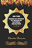 On the Origin of Species by Means of Natural Selection: By Charles Darwin - Illustrated