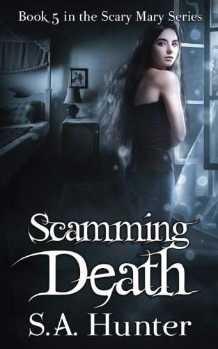 Scamming Death: Volume 5 (The Scary Mary Series)