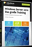 Windows Server 2012 - Das große Training
