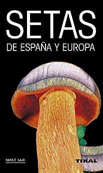 Setas De España Y Europa por Hans E. E. Laux epub