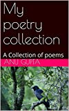 My poetry collection: A Collection of poems