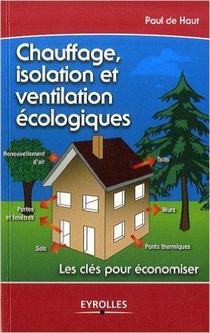 Chauffage, isolation et ventilation écologique de Paul de Haut ( 21 juin 2007 )