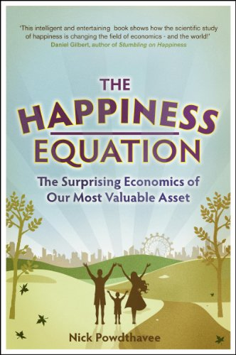 The Happiness Equation: The Surprising Economics of Our Most Valuable Asset por Nick Powdthavee