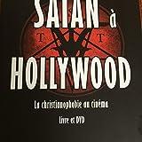 Satan à Hollywood. La christianophobie au cinéma