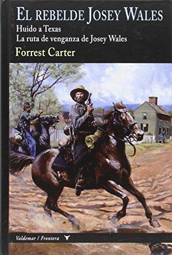El Rebelde Josey Wales (Frontera) por Forrest Carter