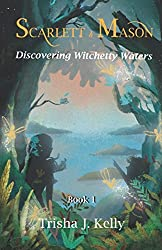 Discovering Witchetty Waters: Scarlett and Mason Series Book 1 (Scarlett and Mason Series 1)