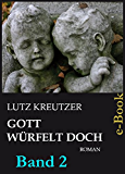 Gott würfelt doch - Untergang: Der Klon-Thriller (Band 2)