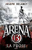arena 13 tome 02 la proie
