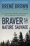 Braver sa nature sauvage - La quête d'une véritable appartenance et le courage de se tenir debout