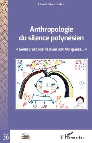 Anthropologie du silence polynésien :