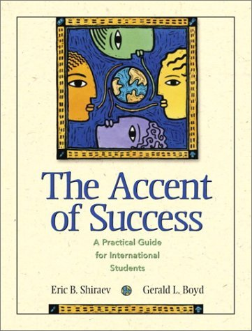 Accent of Success, The: A Practical Guide for International Students by Eric Shiraev (2000-06-29)