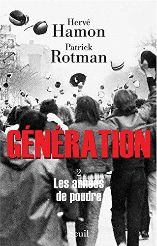Génération, Tome 2 : Les années de poudre par Patrick Rotman