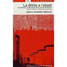 La Bíblia a l'abast. Comentaris al leccionari de la missa dominical. Cicle B. Volum 3. Temps de durant l'any (El Gra de Blat)