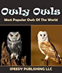 Owly Owls Most Popular Owls Of The Wo...