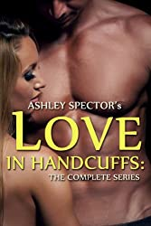 Love In Handcuffs: The Complete Series (A BDSM Erotic Romance Novel)