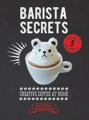 Barista Secrets: Creative Coffee at Home
