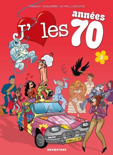 J'aime les années 70 - Tome 03: Coucou, nous revoilou !