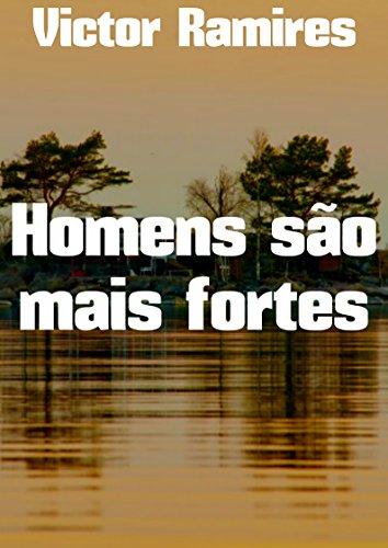 homens-sao-mais-fortes-portuguese-edition