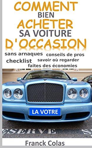 comment bien acheter sa voiture d'occasion par Franck Colas